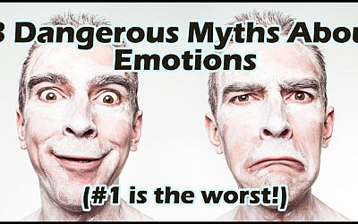 3 dangerous myths about emotional well being that can ruin your day.